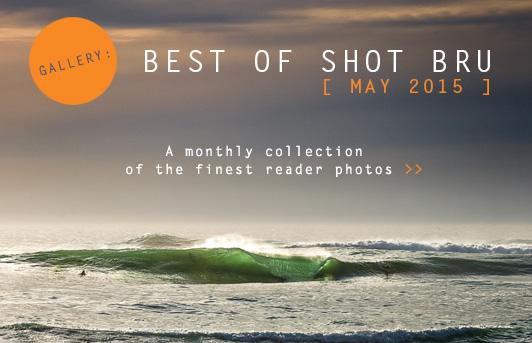 Best of Shot Bru – May 2015